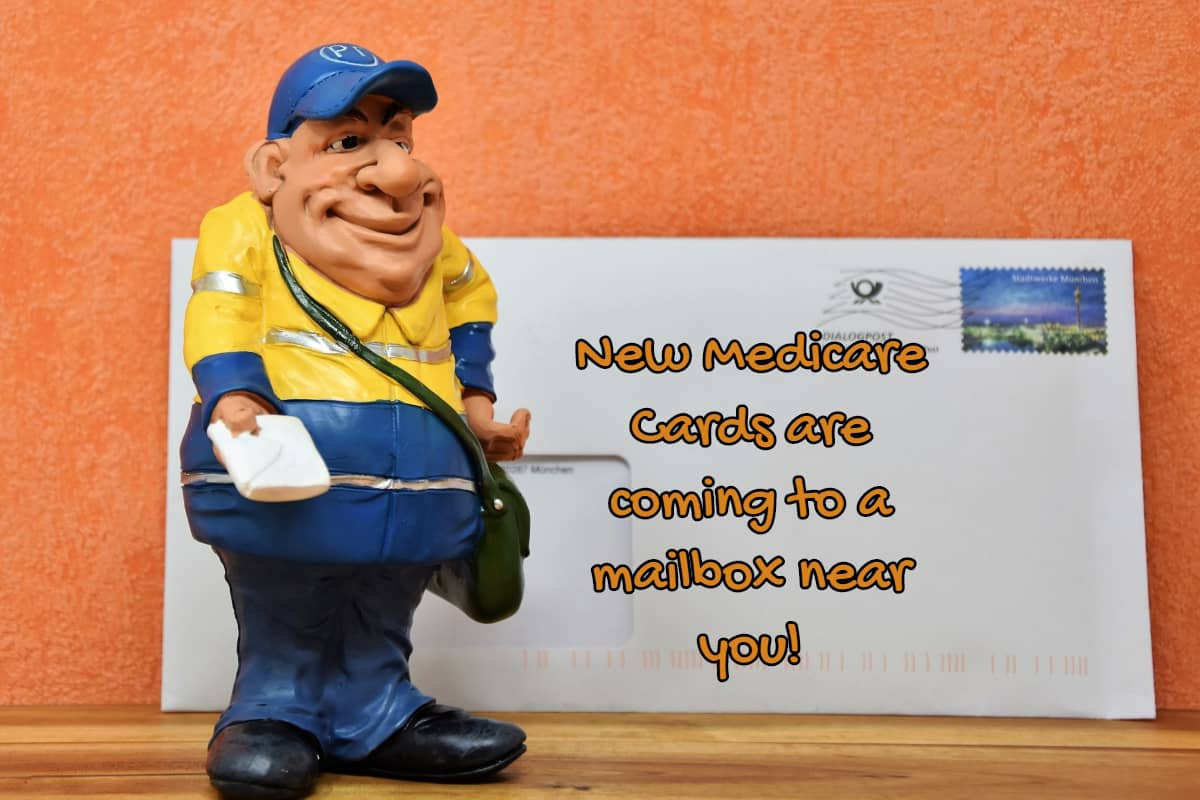"""Image of a toy mailman with writing, """"New Medicare cards are coming to a mailbox near you"""", and an envelope with a blue stamp."""