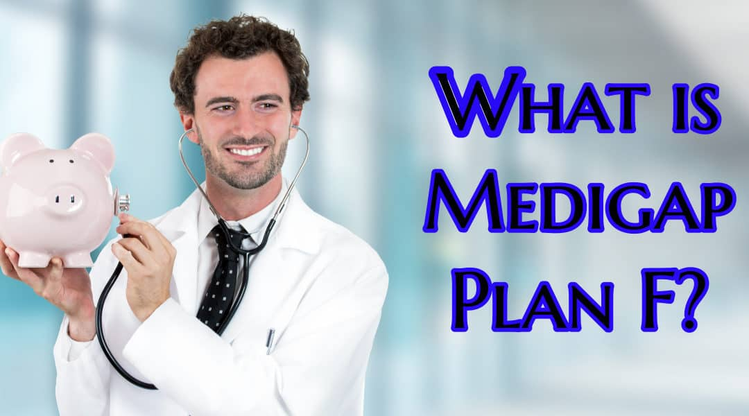 Medigap Plan F: What you should know