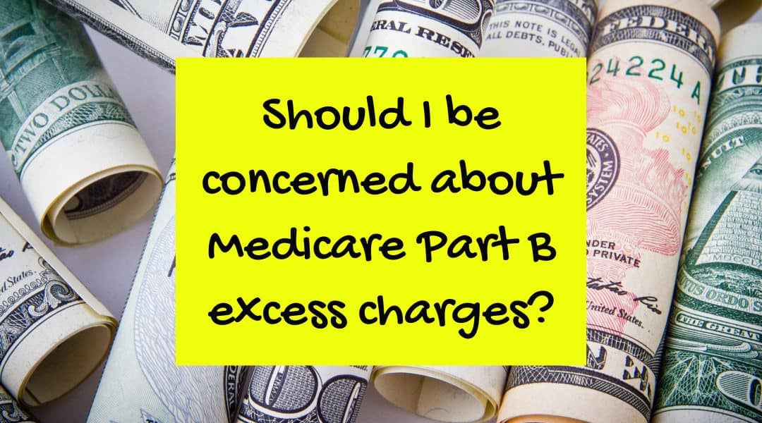 image of rolled up dollars and text stating should I be concerned about Medicare Part B excess charges