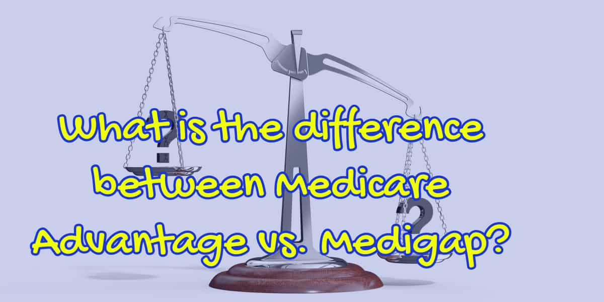 "Image with a scale and the words, ""Whats the difference between medicare advantage vs medigap""."