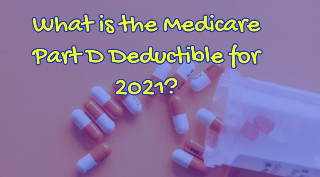 2021 Medicare Part D Deductible