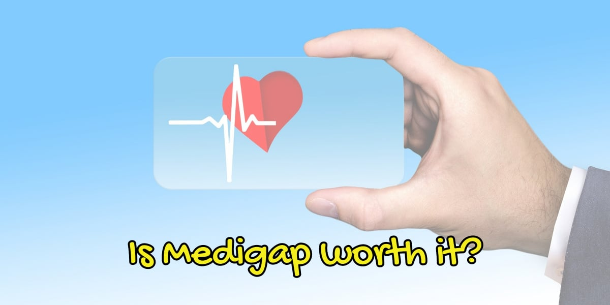 Is Medigap Worth it
