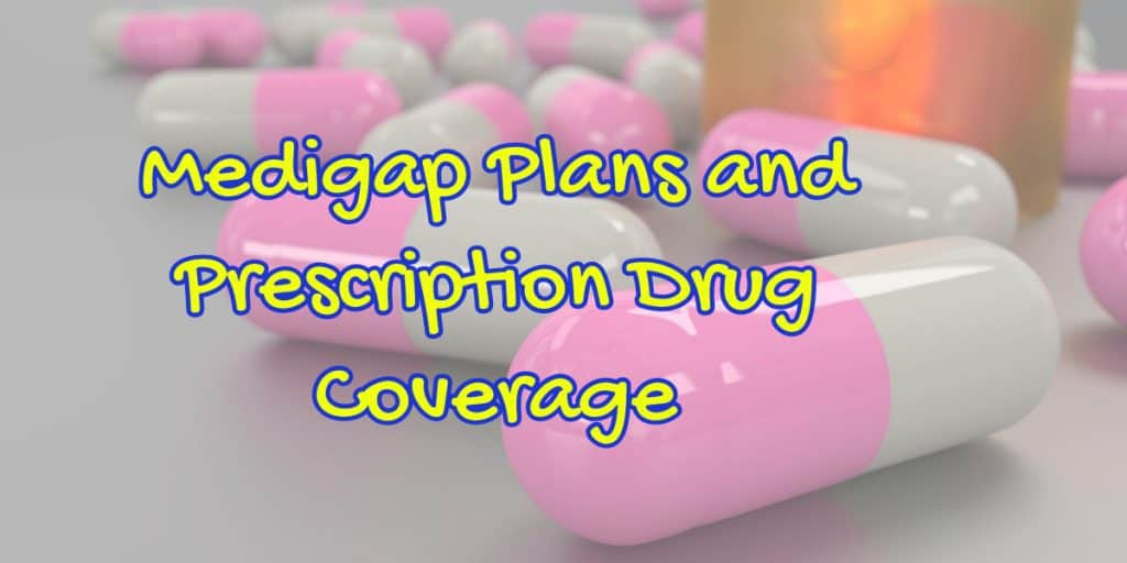 Do medigap plans cover prescription drugs?
