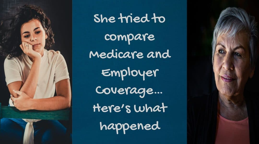 She tried to compare Medicare and Employer Coverage… Here's what happened