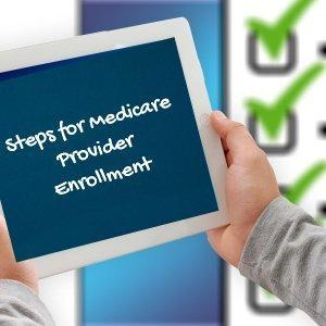 Steps for Medicare Provider Enrollment