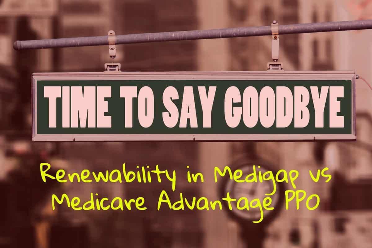 Renewability in Medigap vs Medicare Advantage PPO