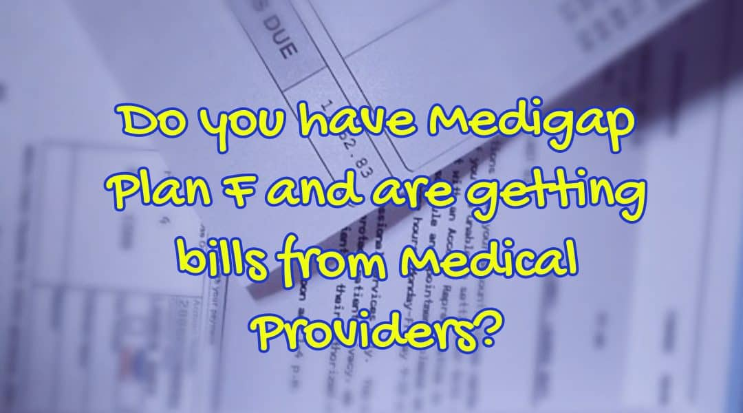 getting bills when you have Medigap Plan F