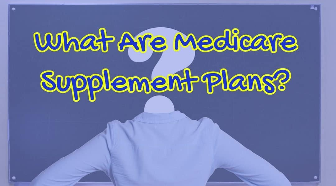 What are Medicare Supplement Plans
