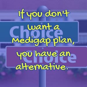 alternative choice to Medicare supplement plan